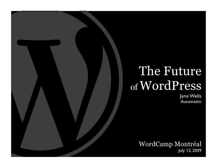 The Future of WordPress (WordCamp Montréal)