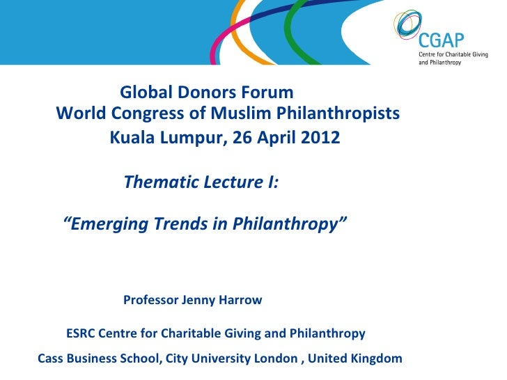 Global Donors Forum   World Congress of Muslim Philanthropists         Kuala Lumpur, 26 April 2012               Thematic ...