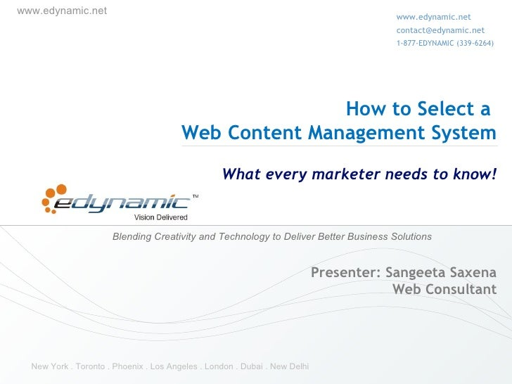 How to Select a  Web Content Management System   What every marketer needs to know! Presenter: Sangeeta Saxena Web Consult...