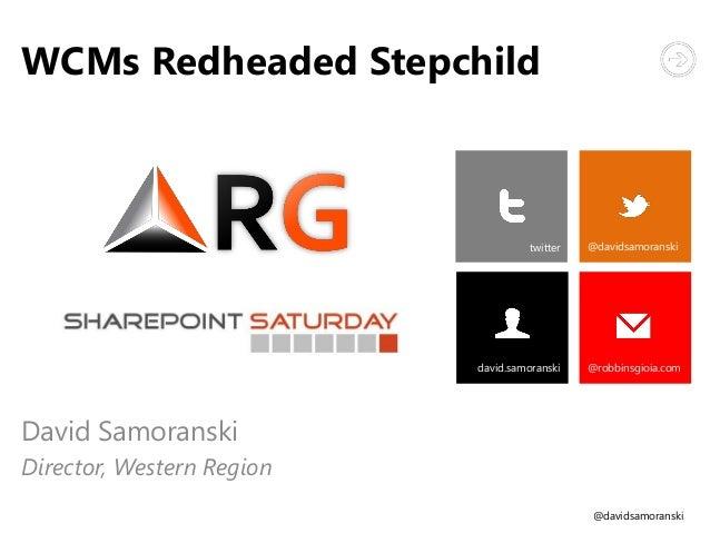 @davidsamoranskiWCMs Redheaded StepchildDavid SamoranskiDirector, Western Regiontwitter @davidsamoranskidavid.samoranski @...