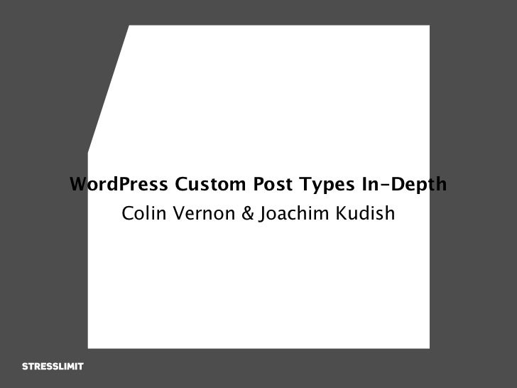WordPress Custom Post Types In-Depth    Colin Vernon & Joachim Kudish