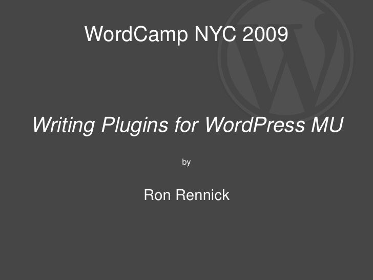 WordCamp NYC 2009 Writing Plugins for WordPress MU by Ron Rennick