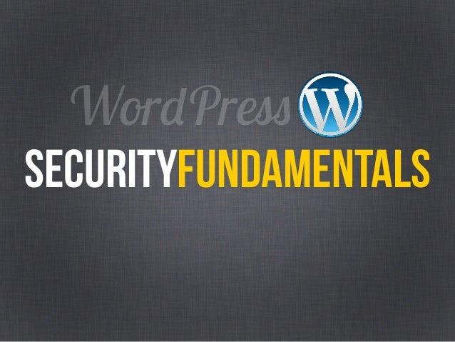 WordCamp Orange County: WordPress Security Fundamentals