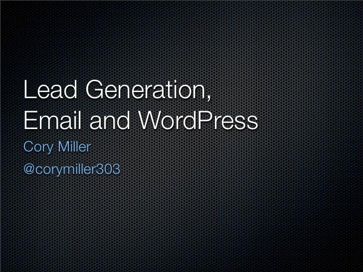Lead Generation, Email and WordPress - WordCamp Phoenix 2011