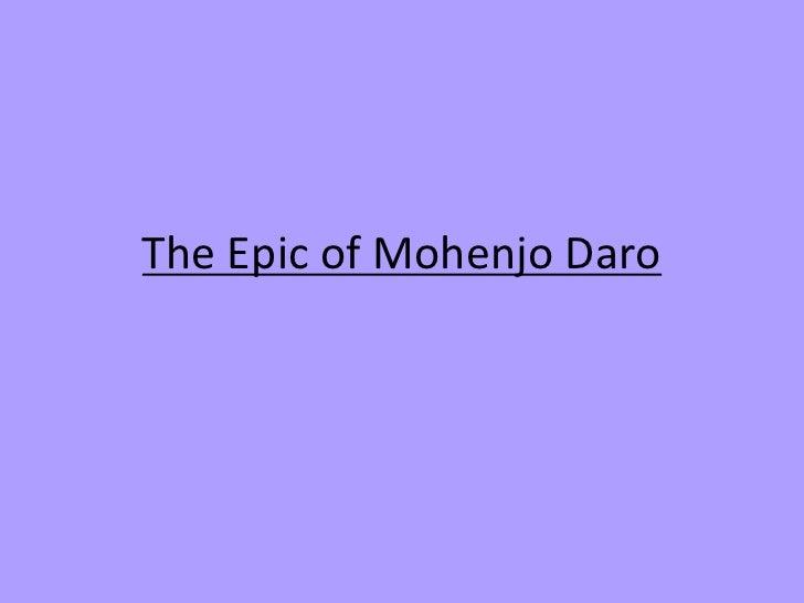 The Epic of Mohenjo Daro<br />