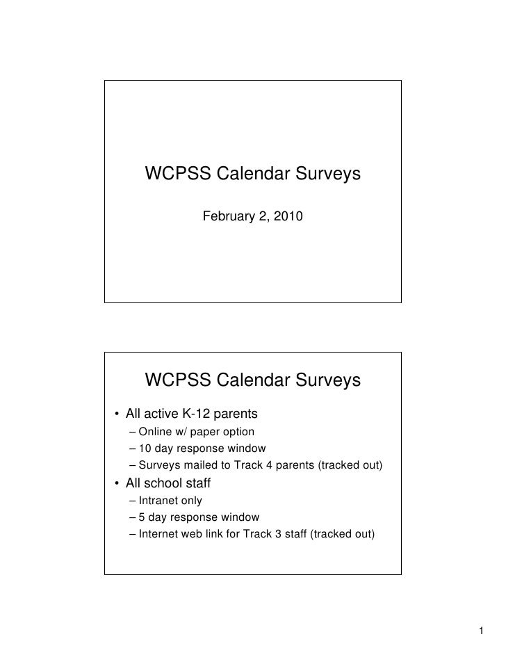 WCPSS Calendar Surveys                   February 2, 2010          WCPSS Calendar Surveys • All active K-12 parents   – On...