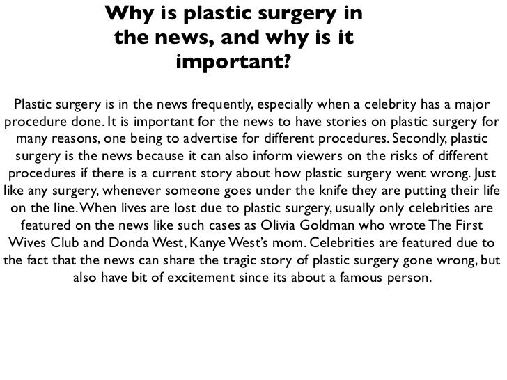 Why is plastic surgery in                 the news, and why is it                       important?   Plastic surgery is in...