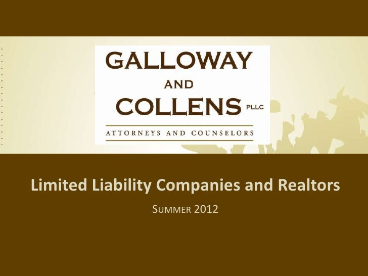 Limited Liability Companies and Realtors               SUMMER 2012