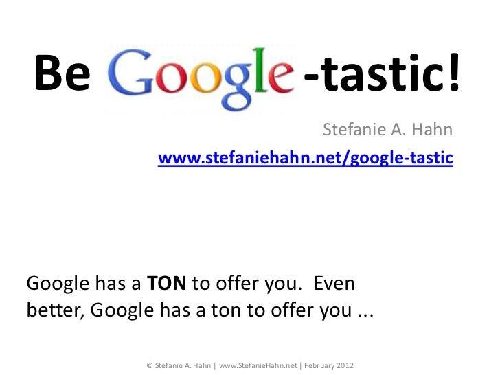 Be                                                       -tastic!                                   Stefanie A. Hahn      ...