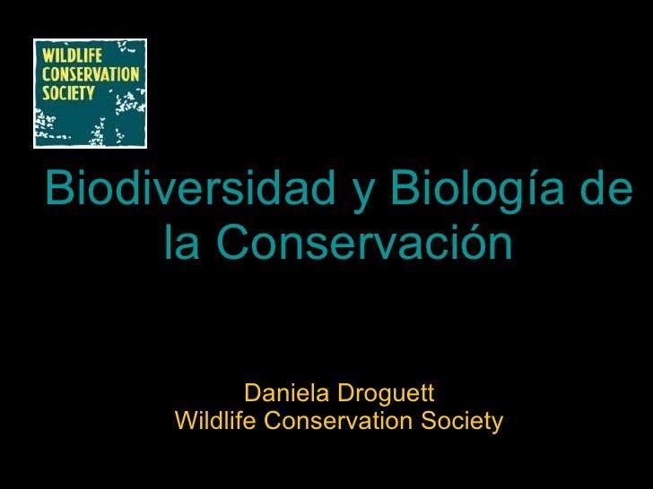Biodiversidad y Biología de la Conservación Daniela Droguett Wildlife Conservation Society
