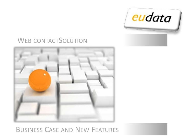 Web contactSolution<br />Business Case and New Features<br />