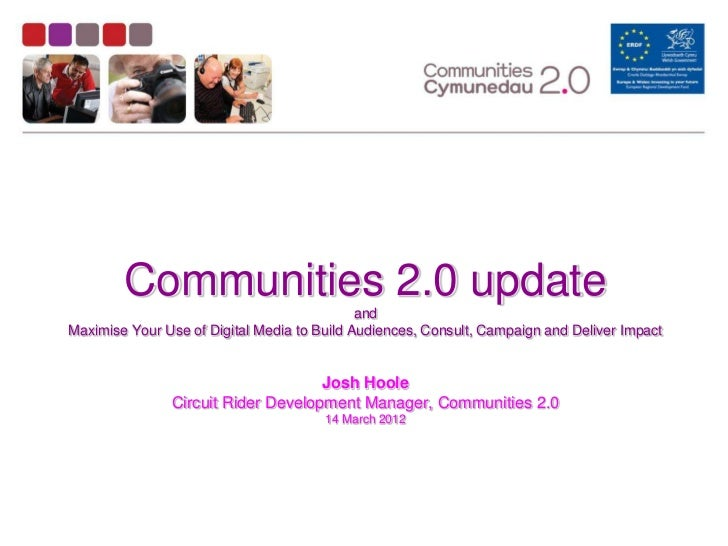 Communities 2.0 update                                             andMaximise Your Use of Digital Media to Build Audience...