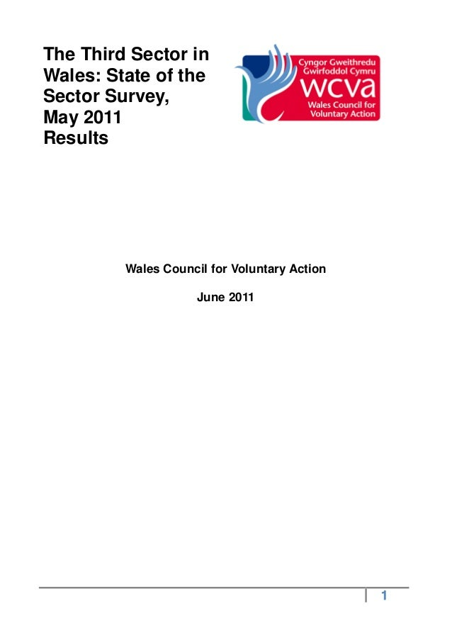 The Third Sector inWales: State of theSector Survey,May 2011Results         Wales Council for Voluntary Action            ...
