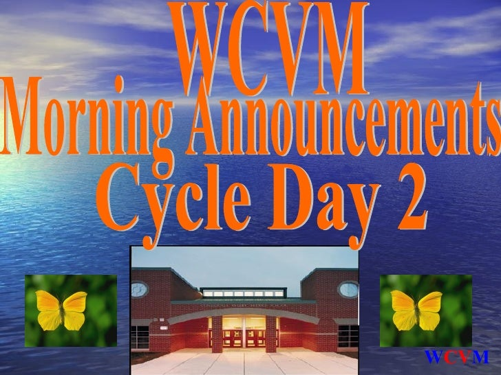 Morning Beginning Page November 4th 1-Hour Delay Schedule Concert Schedule Interest Area Morning Announcements WCVM Cycle ...