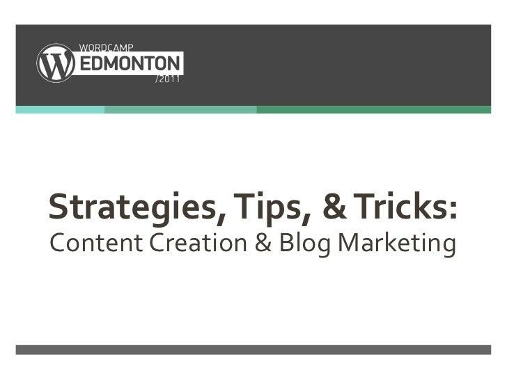 Strategies, Tips, & Tricks: Content Creation & Blog Marketing - Nick Coe WordCamp Edmonton 2011