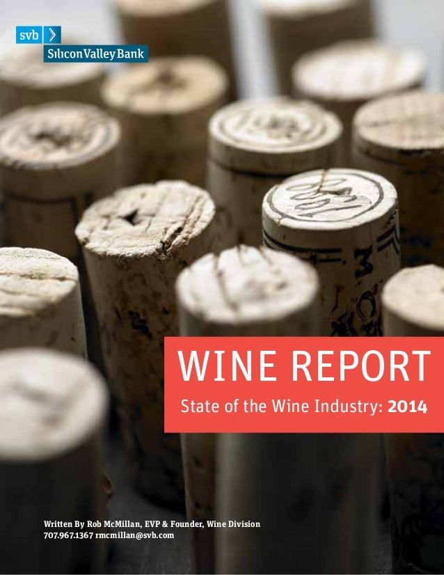 WINE REPORT State of the Wine Industry: 2014  Written By Rob McMillan, EVP & Founder, Wine Division 707.967.1367 rmcmillan...