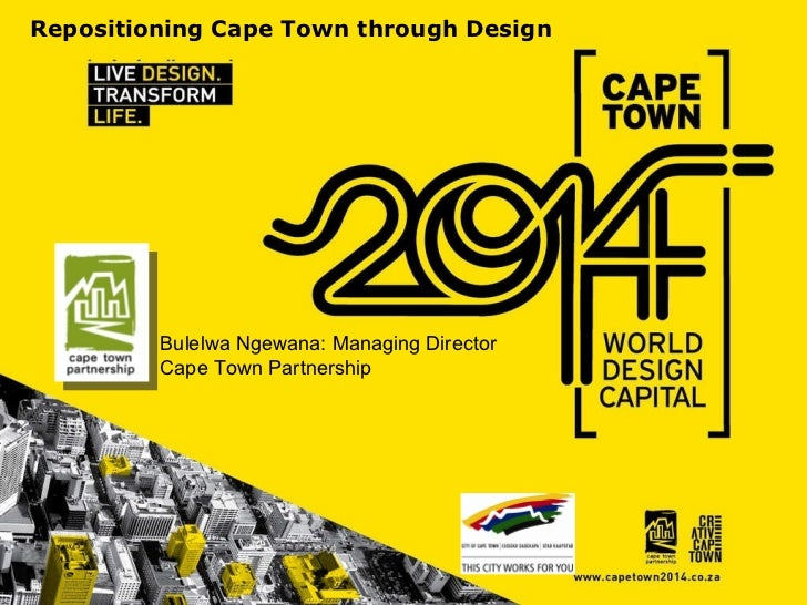 Bulelwa Ngewana: Managing Director Cape Town Partnership Repositioning Cape Town through Design