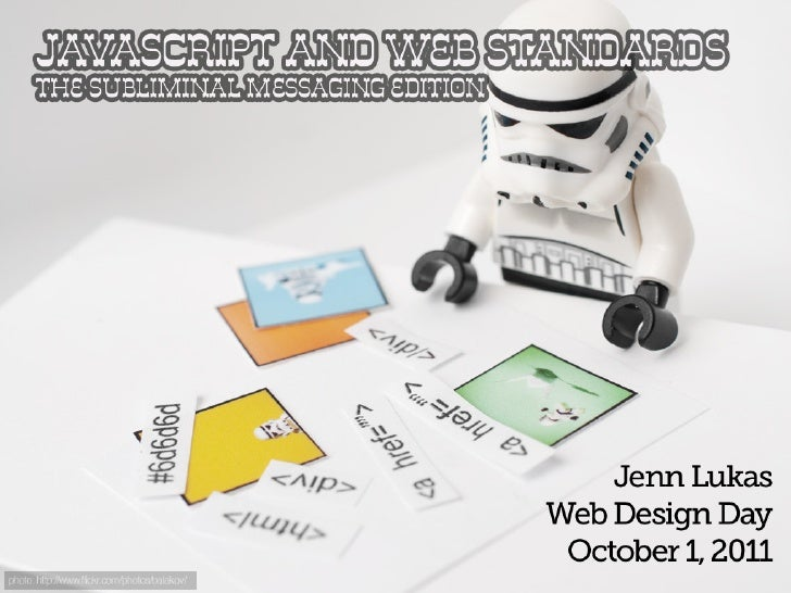 JavaScript and Web Standards - The Subliminal Messaging edition