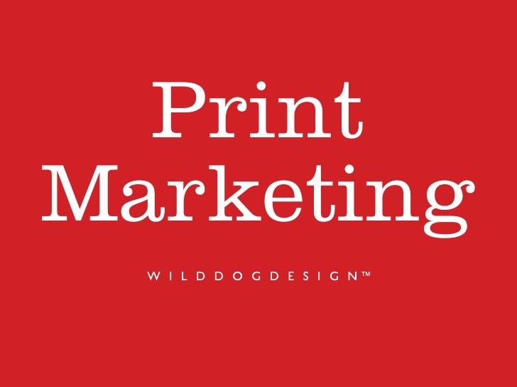 Print Marketing - Wild Dog Design
