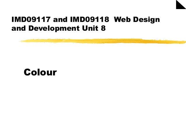 IMD09117 and IMD09118 Web Design and Development Unit 8 Colour