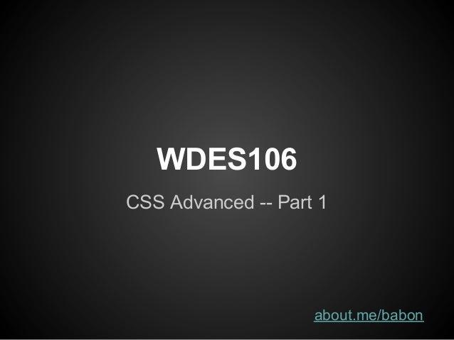 WDES106 CSS Advanced Part 1