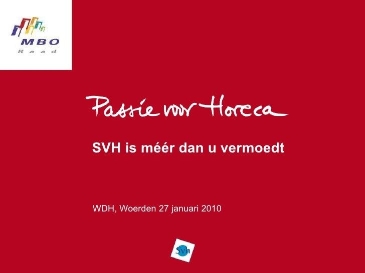 SVH is méér dan u vermoedt WDH, Woerden 27 januari 2010
