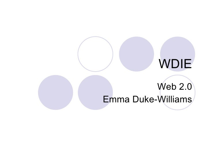 WDIE Web 2.0 Emma Duke-Williams