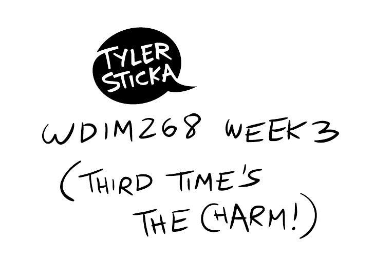 WDIM268 Week 3 (Summer 2009)