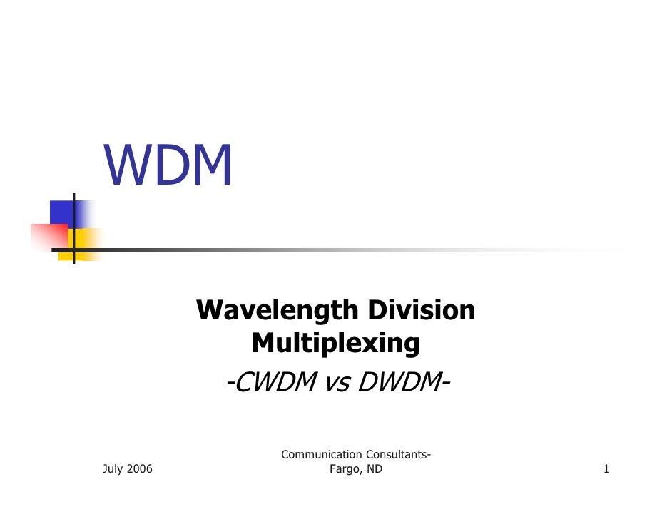 WDM            Wavelength Division               Multiplexing             -CWDM vs DWDM-                 Communication Con...