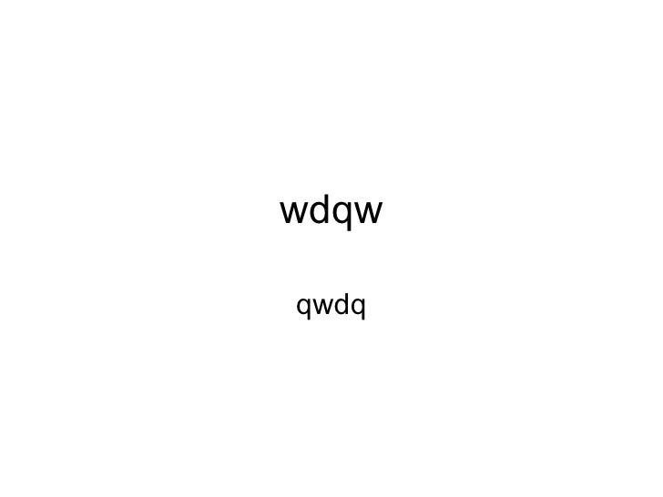 wdqw qwdq