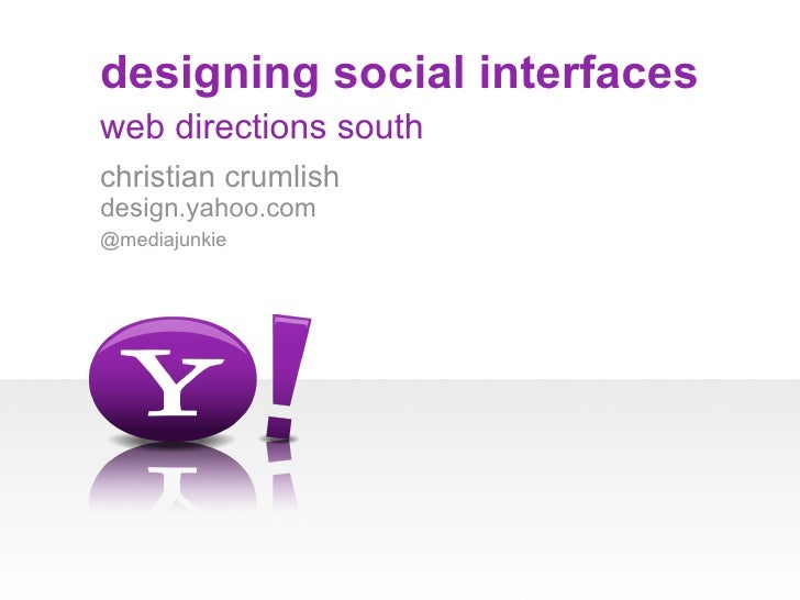 designing social interfaces web directions south christian crumlish design.yahoo.com @mediajunkie