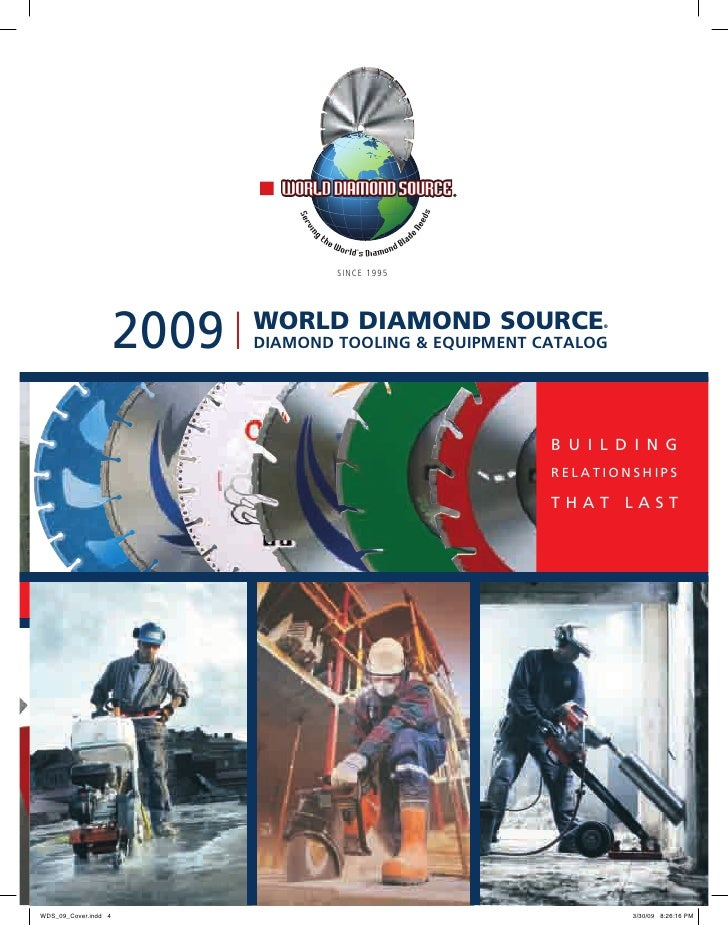 SINCE 1995     2009   World diamond Source        DiamonD tooling & equipment catalog                                     ...