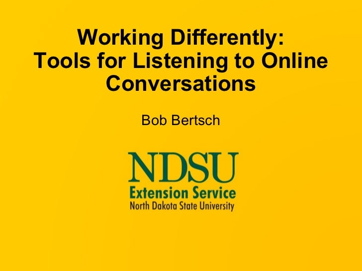 Working Differently: Tools for Listening to Online Conversations Bob Bertsch