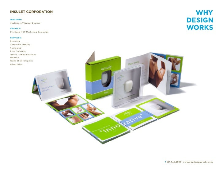 INSULET CORPORATION  INDUSTRY: Healthcare/Medical Devices  PROJECT: Omnipod HCP Marketing Campaign  SERVICES: Branding Cor...