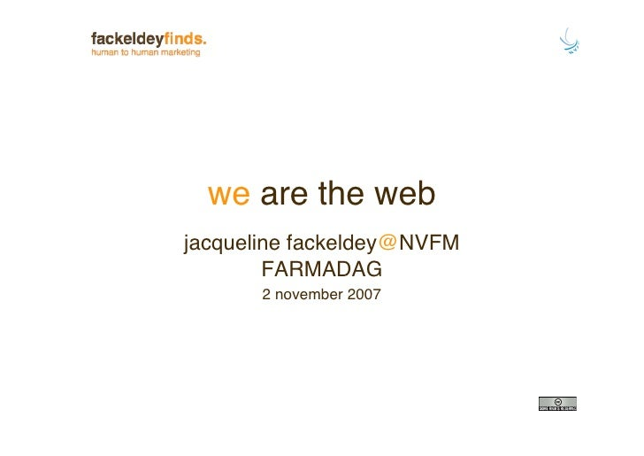 We Are The Web NVFM Farmadag 021107_Jacqueline Fackeldey