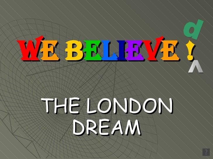 We Believe !