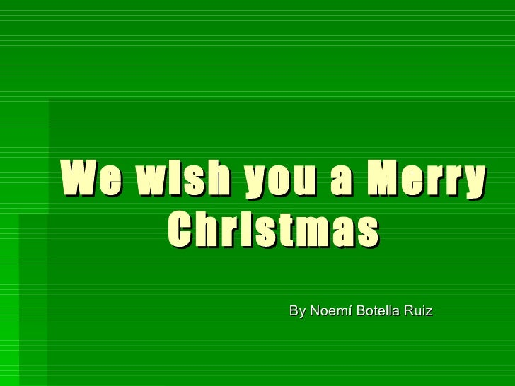 We wish you a Merry Christmas By Noemí Botella Ruiz