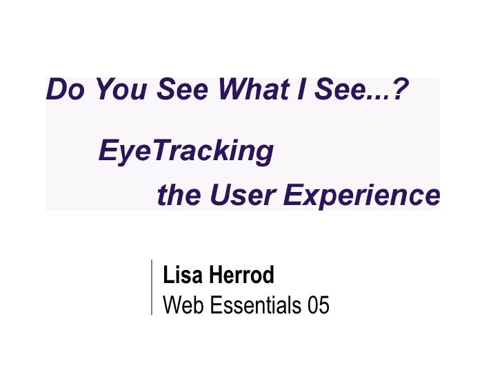 WE05 Eye Tracking the User Experience