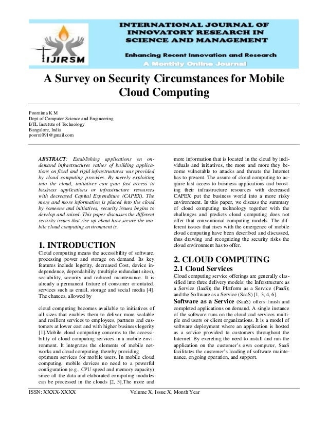 ISSN: XXXX-XXXX Volume X, Issue X, Month Year A Survey on Security Circumstances for Mobile Cloud Computing Poornima K M D...