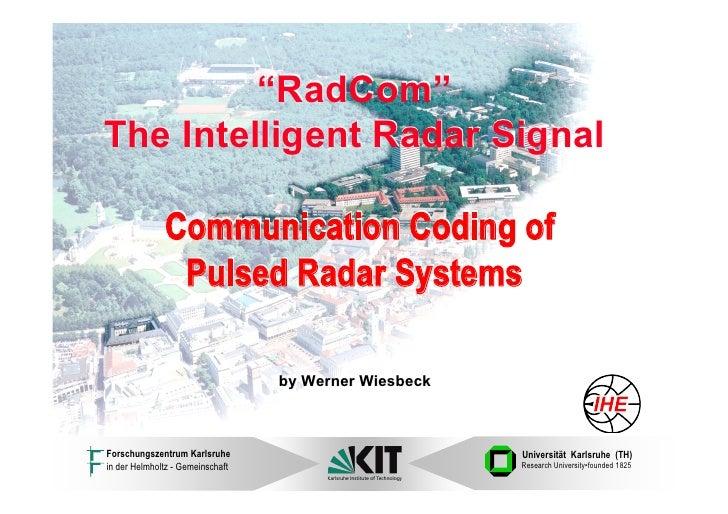 """RadCom"" The Intelligent Radar Signal                Communication Coding of                Pulsed Radar Systems          ..."
