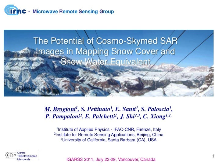 - Microwave Remote Sensing Group The Potential of Cosmo-Skymed SAR Images in Mapping Snow Cover and       Snow Water Equiv...
