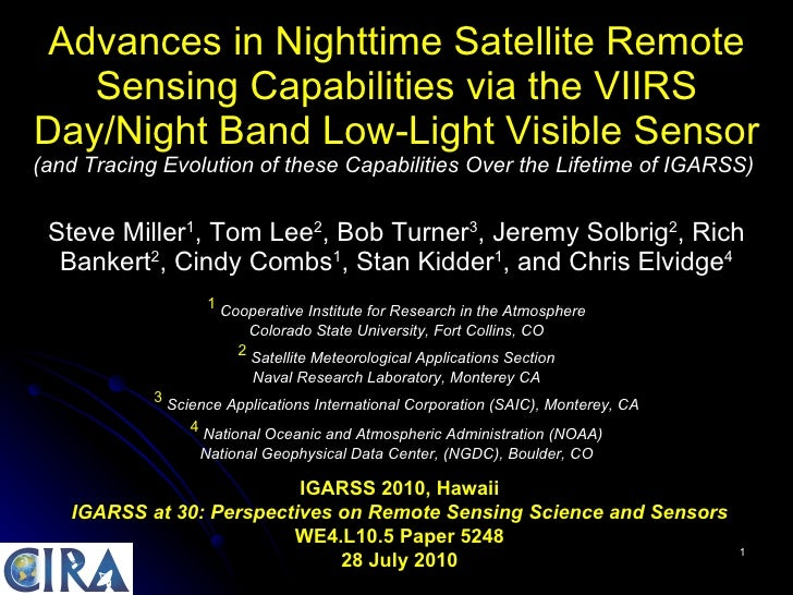 WE4.L10.5: ADVANCES IN NIGHTTIME SATELLITE REMOTE SENSING CAPABILITIES VIA THE NPOESS/VIIRS DAY/NIGHT BAND LOW-LIGHT VISIBLE SENSOR AND TRACING EVOLUTION OF THESE CAPABILITIES OVER LIFETIME OF IGARSS