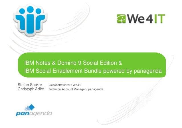 IBM Notes & Domino 9 Social Edition & IBM Social Enablement Bundle powered by panagenda Stefan Sucker Geschäftsführer / We...