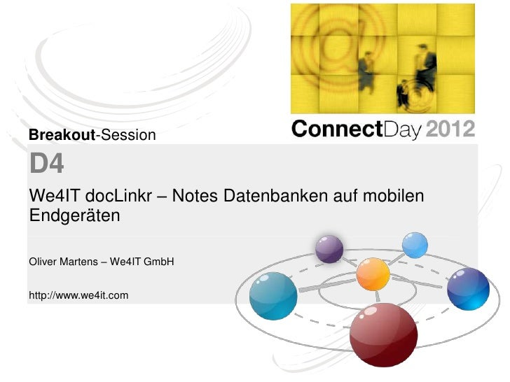 Breakout-SessionD4We4IT docLinkr – Notes Datenbanken auf mobilenEndgerätenOliver Martens – We4IT GmbHhttp://www.we4it.com