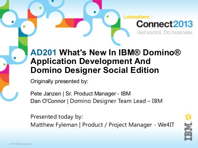 AD201 Whats New In IBM® Domino®                     Application Development And                     Domino Designer Social...