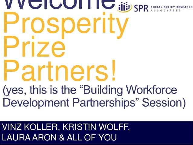 Prosperity Prize Partners! VINZ KOLLER, KRISTIN WOLFF, LAURA ARON & ALL OF YOU