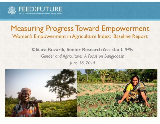 Measuring Progress Toward Empowerment Women's Empowerment in Agriculture Index: Baseline Report Chiara Kovarik, Senior Res...