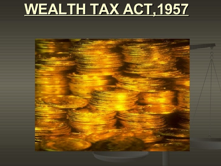 WEALTH TAX ACT,1957