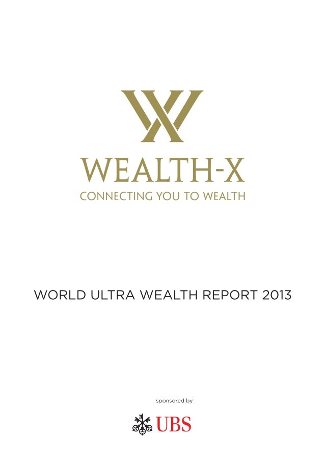 Wealth x and ubs world ultra wealth report 2013