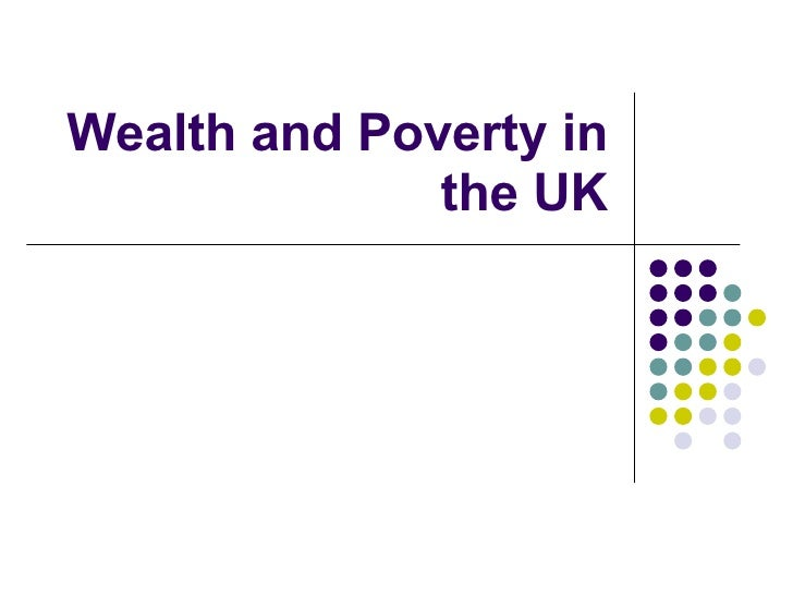 Wealth and Poverty in the UK